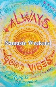namaste weekend vibes
